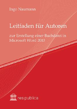 Leitfaden für Autoren zur Erstellung einer Buchdatei in Microsoft Word 2013