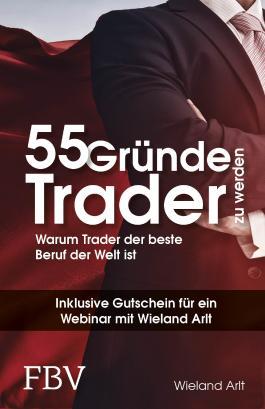 55 Gründe, Trader zu werden