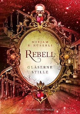 Rebell - Gläserne Stille