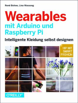Wearables mit Arduino und Raspberry Pi