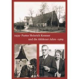 Pastor Heinrich Kemner und die Ahldener Jahre 1939-1969