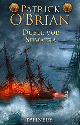 Duell vor Sumatra: Historischer Roman (Ein Jack-Aubrey-Roman 3)