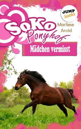 SOKO Ponyhof - Vieter Roman: Mädchen vermisst