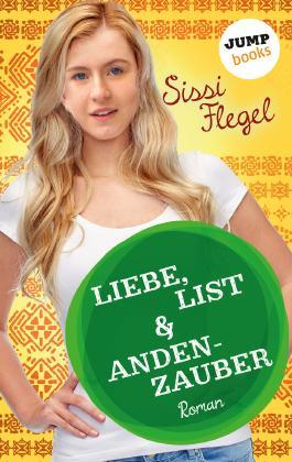 Liebe, List & Andenzauber: Dritter Roman der Mimi-Reihe