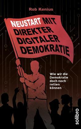 Neustart mit Direkter Digitaler Demokratie