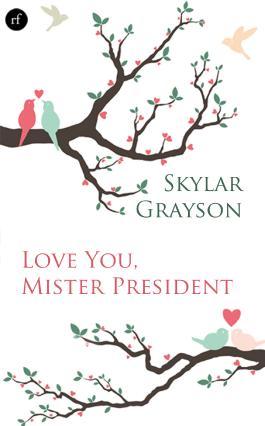 Love you, Mister President