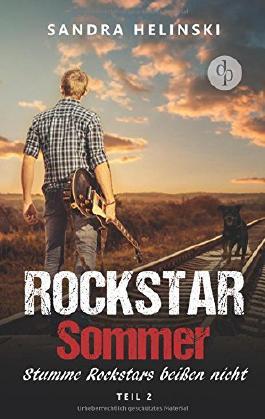 Stumme Rockstars beißen nicht -  Rockstar Sommer (Teil 2): (Rockstar Romance, Chick Lit, Liebesroman)
