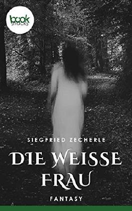 Die weiße Frau (Kurzgeschichte, Fantasy) (Die 'booksnacks' Kurzgeschichten Reihe)