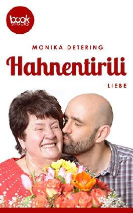 Hahnentirili (Kurzgeschichte, Liebe, Humor) (Die 'booksnacks' Kurzgeschichten Reihe)