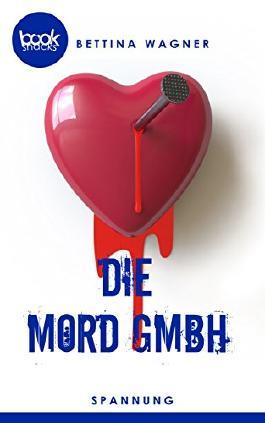 Die Mord GmbH (Kurzgeschichte, Krimi) (Die 'booksnacks' Kurzgeschichten Reihe)