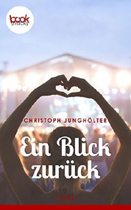 Ein Blick zurück (Kurzgeschichte, Liebe) (Die 'booksnacks' Kurzgeschichten Reihe)