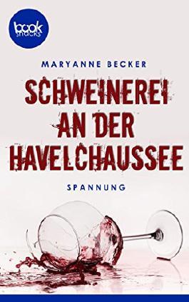 Schweinerei an der Havelchaussee (Kurzgeschichte, Krimi) (booksnacks.de Kurzgeschichten)