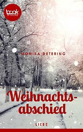 Weihnachtsabschied (Kurzgeschichte, Liebe) (Die 'booksnacks' Kurzgeschichten Reihe)