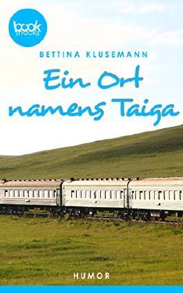 Ein Ort names Taiga (Kurzgeschichte, Humor) (Die 'booksnacks' Kurzgeschichten Reihe)