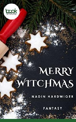 Merry WitchMas (Fantasy, Kurzgeschichte) (Die 'booksnacks' Kurzgeschichten Reihe)
