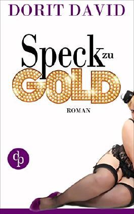 Speck zu Gold (Liebe, Liebesroman, Frauenroman) (Die Starke-Frauen-Reihe)