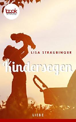 Kindersegen (Kurzgeschichte, Liebe) (booksnacks.de Kurzgeschichten)