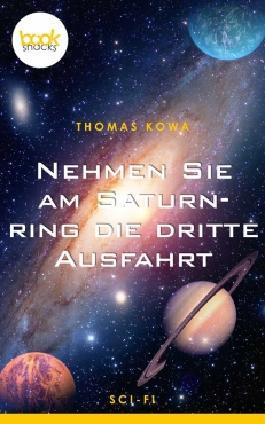 Nehmen Sie am Saturnring die dritte Ausfahrt (Kurzgeschichte, Science Fiction) (Die 'booksnacks' Kurzgeschichten Reihe)