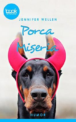 Porca Miseria  (Kurzgeschichte, Humor) (Die 'booksnacks' Kurzgeschichten Reihe)