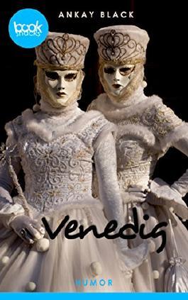 Venedig (Kurzgeschichte,  Humor) (Die 'booksnacks' Kurzgeschichten Reihe)
