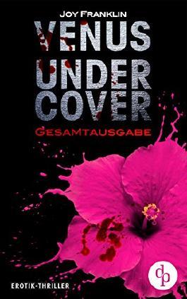 Venus undercover: Gesamtausgabe (Krimi, Erotik)