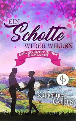 Ein Schotte wider Willen (Liebesroman) (Eine Hochzeit in den Highlands-Reihe)