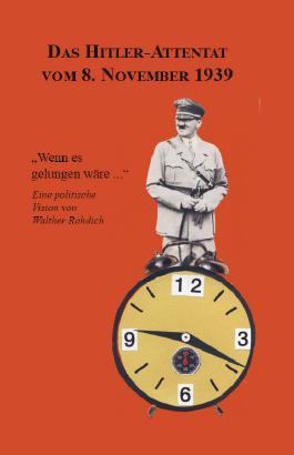 Das Hitler-Attentat vom 8. November 1939