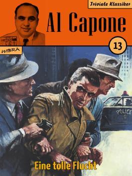 Al Capone 13: Eine tolle Flucht