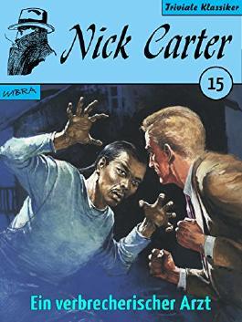 Nick Carter 015: Ein verbrecherischer Arzt
