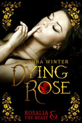 Dying Rose – Rosalia & The Beast