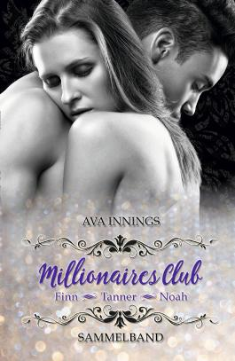 Sammelband Millionaires Club – Finn   Tanner   Noah