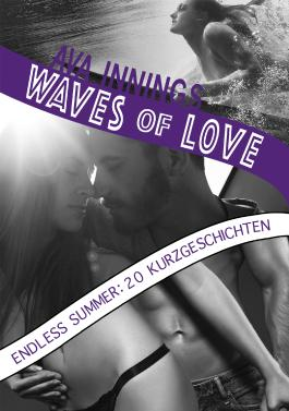 Waves of Love … Endless Summer: 20 Kurzgeschichten
