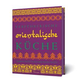Verführerische orientalische Küche