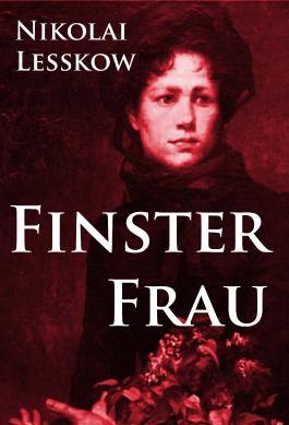 Finsterfrau: historische Kriminalgeschichte