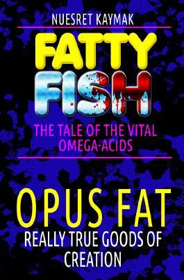 FATTY FISH-The Tale Of The Vital Omega-acids