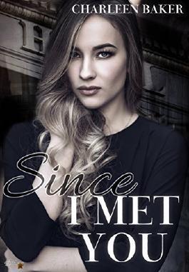 Since I Met You (Since-Reihe 1)