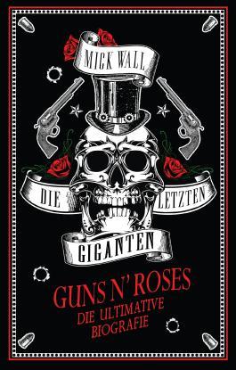 Guns N' Roses - Die letzten Giganten