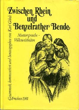 Zwischen Rhein Und Benzelrather Bende. Muttersprache - Volksweisheiten