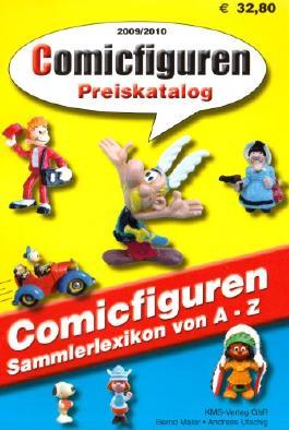 Comicfiguren - Preiskatalog 2009/2010: Comicfiguren Sammlerlexikon von A - Z