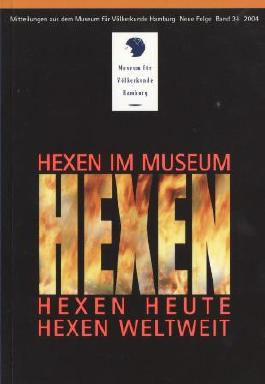 Hexen im Museum - Hexen heute - Hexen weltweit