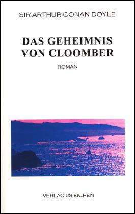 Arthur Conan Doyle: Ausgewählte Werke / Das Geheimnis von Cloomber