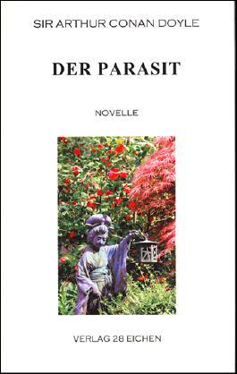 Arthur Conan Doyle: Ausgewählte Werke / Der Parasit