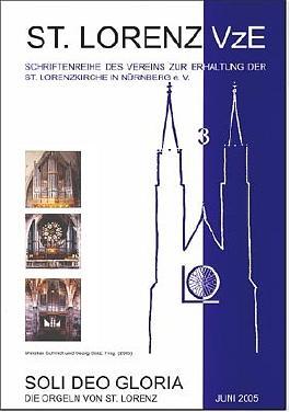Soli Deo Gloria, die Orgeln von St. Lorenz