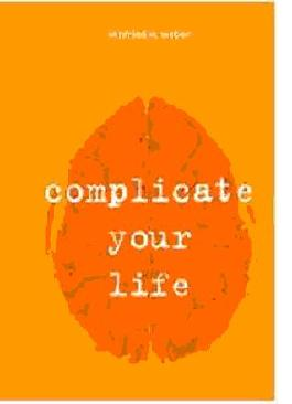 Complicate your life