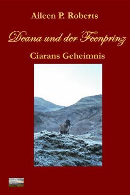 Deana und der Feenprinz: Ciarans Geheimnis