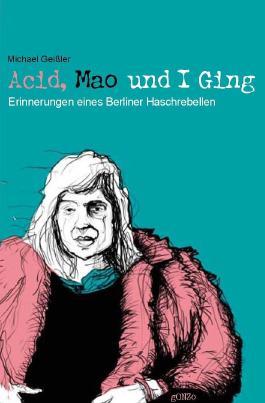 Acid, Mao und I Ging