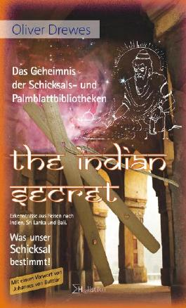 The Indian Secret - Das Geheimnis der Schicksals- und Palmblattbibliotheken