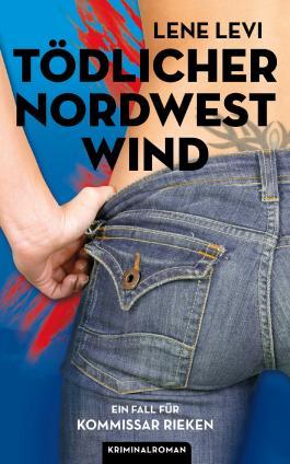 Tödlicher Nordwestwind / Kriminalroman: Ein Fall für Kommissar Rieken