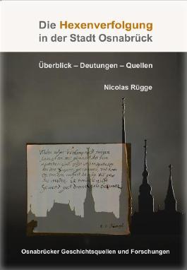 Die Hexenverfolgung in der Stadt Osnabrück: Überblick - Deutungen - Quellen (Osnabrücker Geschichtsquellen und Forschungen)
