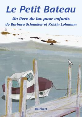 Le Petit Bateau: Un livre du lac pour enfants de Barbara Schmuker et Kristin Lohmann.